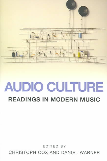 Audio Culture By Cox, Christoph (EDT)/ Warner, Daniel (EDT)